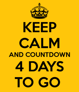 keep calm 4 days to go