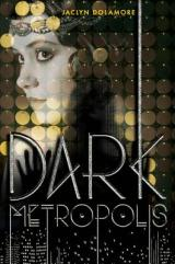 DARK METROPOLIS: Dead People and The Jazz Age