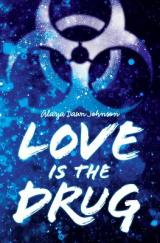 September Buzz Book: LOVE IS THE DRUG by Alaya DawnJohnson