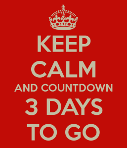 keep calm 3 days to go