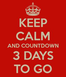 keep calm 3 days to go