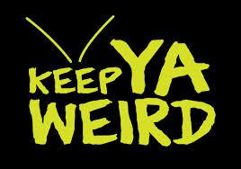 keep ya weird