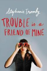 August Buzz Book: TROUBLE IS A FRIEND OF MINE by StephanieTromly