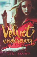 VELVET UNDERCOVER: Espionage With A Dash OfRomance
