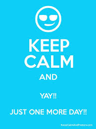 keep calm 1 day