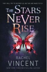 THE STARS NEVER RISE: A Compelling Fantasy With A Twist